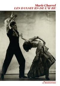 Marie Charrel - Les danseurs de l'aube.