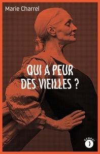 Marie Charrel - Qui a peur des vieilles ?.