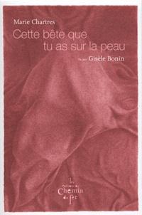 Marie Chartres - Cette bête que tu as sur la peau.
