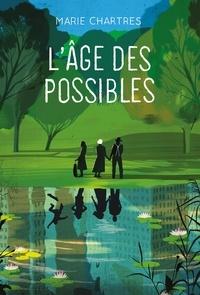 Marie Chartres - L'âge des possibles.