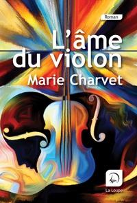 Marie Charvet - L'âme du violon.