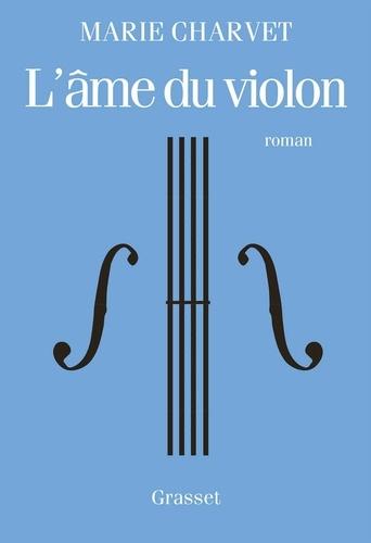 L'âme du violon - Marie Charvet - Format ePub - 9782246816072 - 13,99 €