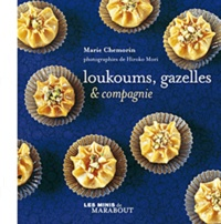 Marie Chemorin - Loukoums, gazelles & cie.