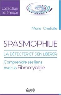 Spasmophilie - La détecter et sen libérer - Comprendre ses liens avec la fibromyalgie.pdf