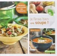 Marie Chioca - Je ferais bien une soupe !.