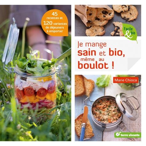 Marie Chioca - Je mange sain et bio, même au boulot !.