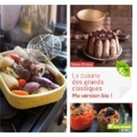 Marie Chioca - La cuisine des grands classiques... - Ma version bio !.