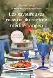 Marie Chioca - Les savoureuses recettes du régime méditerranéen - Cuisine facile pour protéger sa santé.