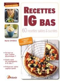 Marie Chioca - Recettes IG bas - 60 recettes salées et sucrées.