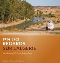 Marie Chominot - 1954-1962 Regards sur l'Algérie.