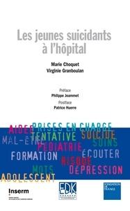 Marie Choquet et Virginie Granboulan - Les jeunes suicidants à l'hôpital.