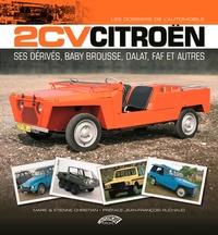 Marie Christian et Etienne Christian - 2 CV Citroën - Ses dérives : Baby Brousse, Dalat, Faf et autres.