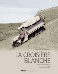 Marie Christian et Etienne Christian - La croisière blanche - A l'assaut des montagnes rocheuses.