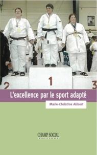 Marie-Christine Alibert - L'excellence par le sport adapté.