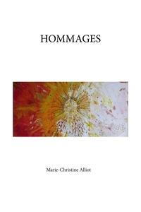 Marie-Christine Alliot - Hommages - Ouvrage poétique illustré.