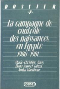 Marie-Christine Aulas et Hoda Youssef Fahmi - La campagne de contrôle des naissances en Égypte - 1980-1981.