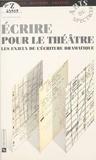 Marie-Christine Autant-Mathieu - Écrire pour le théâtre - Les enjeux de l'écriture dramatique.