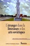 Marie-Christine Autant-Mathieu - L'étranger dans la littérature et les arts soviétiques.