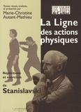 Marie-Christine Autant-Mathieu - La ligne des actions physiques - Répétitions et exercices de Stanislavski.