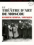 Marie-Christine Autant-Mathieu - Le Théâtre d'Art de Moscou - Ramifications, voyages.