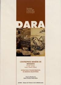 Marie-Christine Bailly-Maître - L'entreprise minière de Brandes (XIe-XIVe siècles) Huez, Oisans (Isère) - Extraction et transformation de minerais argentifères.