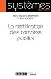 Marie-Christine Baranger et Olivia Roques - La certification des comptes publics.