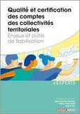 Marie-Christine Baranger et Fabrice Pierre-Abelé - Qualité et certification des comptes des collectivités territoriales - Enjeux et outils de fiabilisation.
