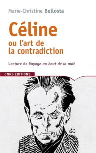 Marie-Christine Bellosta - Céline ou l'art de la contradiction - Lecture de Voyage au bout de la nuit.