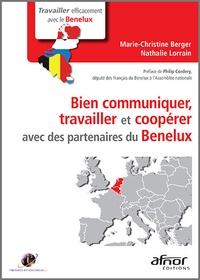 Marie-Christine Berger et Nathalie Lorrain - Bien communiquer, travailler et coopérer avec des partenaires du Bénelux.