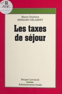 Marie-Christine Bernard-Gélabert - Les taxes de séjour.