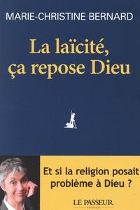 Télécharger livre pdf en ligne gratuit La laïcité, ça repose Dieu in French FB2 RTF par Marie-Christine Bernard