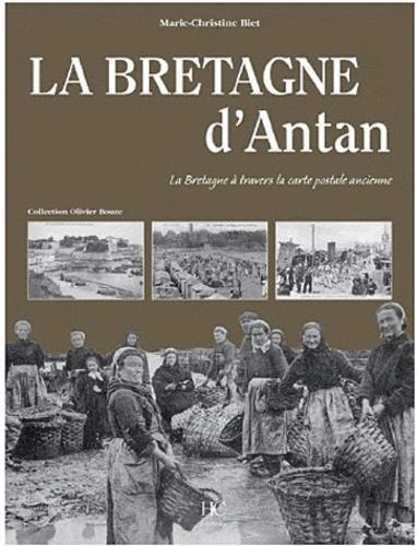 Marie-Christine Biet - Bretagne d'Antan - La Bretagne à travers la carte postale ancienne.