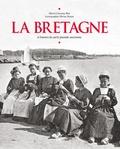 Marie-Christine Biet - La Bretagne - A travers la carte postale ancienne.