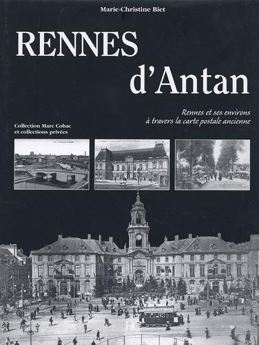 Marie-Christine Biet - Rennes d'Antan - Rennes et ses environs à travers la carte postale ancienne.