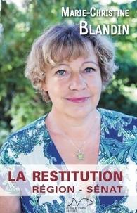 Marie-Christine Blandin - La Restitution - Région - Sénat.