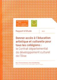 Marie-Christine Bordeaux et Anne-Cécile Nentwig - Donner accès à l'éducation artistique et culturelle pour tous les collégiens : le contrat départemental de développement culturel de l'Oise.