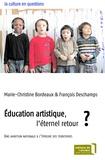 Marie-Christine Bordeaux et François Deschamps - Education artistique, l'éternel retour ? - Une ambition nationale à l'épreuve des territoires.