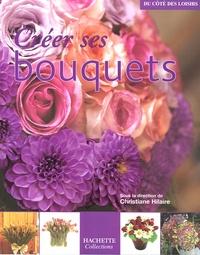 Marie-Christine Bringer et Hamid Dali - Créer ses bouquets.
