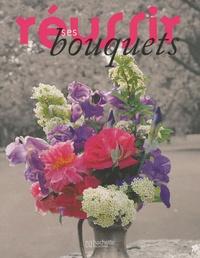 Marie-Christine Bringer et Hamid Dali - Réussir ses bouquets.