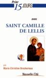 Marie-Christine Brocherieux - Prier 15 jours avec saint Camille de Lellis.