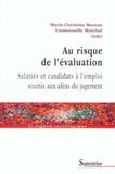 Marie-Christine Bureau et Emmanuelle Marchal - Au risque de l'évaluation - Salariés et candidats à l'emploi soumis aux aléas du jugement.
