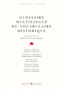 Collectif et Marie-Christine Cabaud - GLOSSAIRE MULTILINGUE DU VOCABULAIRE HISTORIQUE. - Edition français-birman-cambodgien-lao-népali-siamois.