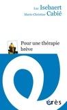 Marie-Christine Cabié et Luc Isebaert - Pour une thérapie brève.