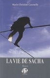 Marie-Christine Cavenelle - La vie de Sacha.