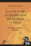 Marie-Christine Cerrato Debenedetti - La lutte contre les discriminations ethno-raciales en France - De l'annonce à l'esquive (1998-2016).