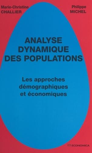 Analyse dynamique des populations. Les approches démographiques et économiques