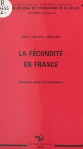 Marie-Christine Challier - La Fécondité en France : Analyse microéconomique.