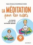Marie-Christine Champeaux-Cunin - La méditation pour les ados. 1 CD audio MP3