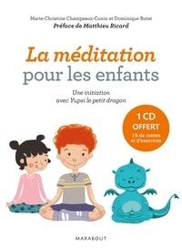 Marie-Christine Champeaux-Cunin et Dominique Butet - La méditation pour les enfants. 1 CD audio