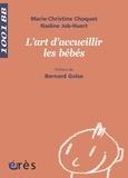 Marie-Christine Choquet et Nadine Job-Huert - L'art d'accueillir les bébés.